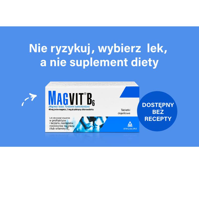 """Opakowanie Magvit B6, dodatkowy dopisek: """"Nie ryzykuj, wybierz lek, a nie suplement diety"""", """"dostępny bez recepty"""""""